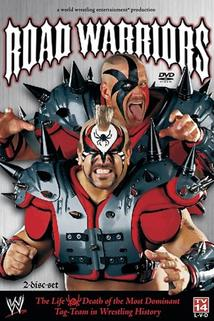 Road Warriors: The Life and Death of Wrestling's Most Dominant Tag Team
