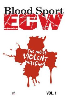 ECW Blood Sport: The Most Violent Matches