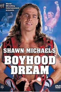 WWE: Shawn Michaels - Boyhood Dream