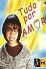 Tudo Por Amor (2002)