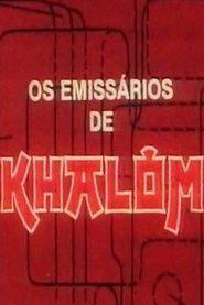 Emissários de Khalom, Os