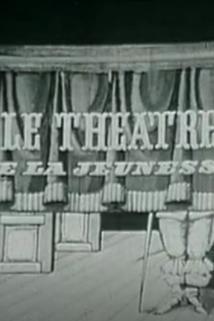 Théâtre de la jeunesse, Le