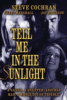 Tell Me in the Sunlight  - Tell Me in the Sunlight