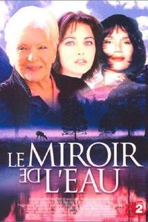Tajemství jezera  - Miroir de l'eau, Le