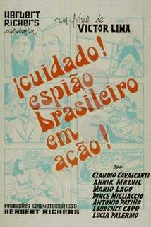 Cuidado, Espião Brasileiro em Ação