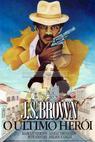 J.S. Brown, o Último Herói (1980)