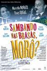 Sambando nas Brasas, Morô? (2007)
