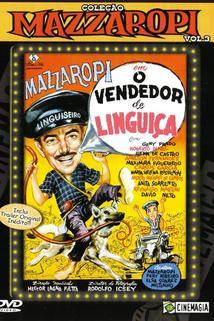 Vendedor de Lingüiças, O