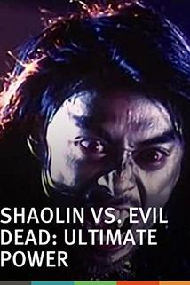 Shaolin vs. Evil Dead 2: Ultimate Power