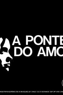 """""""A Ponte do Amor"""""""