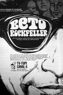 """""""Beto Rockfeller"""""""