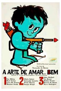 A Arte de Amar Bem  - A Arte de Amar Bem