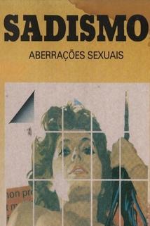 Sadismo - Aberrações Sexuais