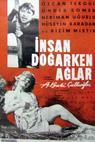 Insan dogarken aglar (1962)