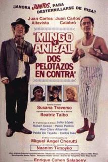 Mingo y Anibal, dos pelotazos en contra