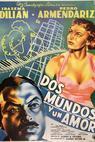 Dos mundos y un amor (1954)