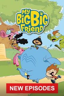"""""""My Big, Big Friend"""""""