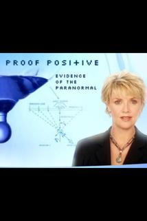 """Proof Positive: Evidence of the Paranormal""  - ""Proof Positive: Evidence of the Paranormal"""
