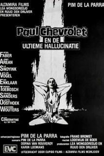 Paul Chevrolet en de ultieme hallucinatie