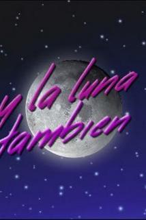 """""""Y la luna también"""""""