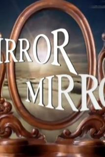 """Mirror, Mirror II"""
