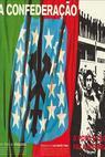 A Confederação: O Povo É Que Faz a História