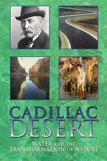 """Cadillac Desert"""