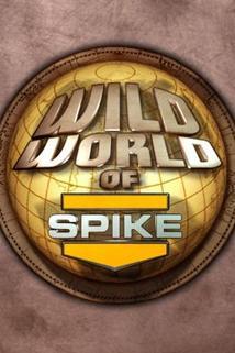 """""""Wild World of Spike"""""""