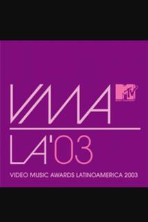 MTV Video Music Awards Latinoamérica 2003  - MTV Video Music Awards Latinoamérica 2003