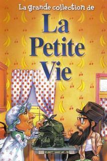 """""""La petite vie"""""""