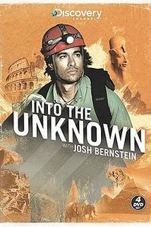 """""""Into the Unknown with Josh Bernstein"""""""