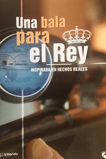 """""""Una bala para el Rey"""""""