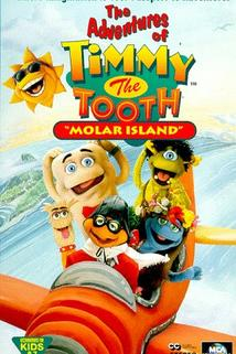"""""""The Adventures of Timmy the Tooth"""""""