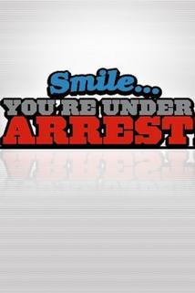 """Smile... You're Under Arrest!""  - ""Smile... You're Under Arrest!"""