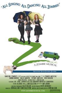 Z: A Zombie Musical  - Z: A Zombie Musical