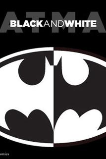 """Batman: Black and White"""