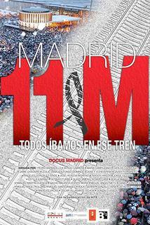 Madrid 11M: Todos íbamos en ese tren