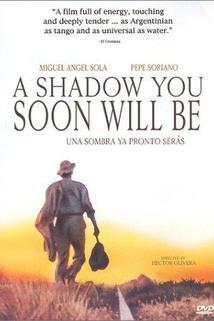 Una sombra ya pronto serás