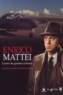 Enrico Mattei - L'uomo che guardava il futuro