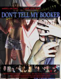 Don't Tell My Booker!!!