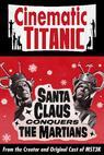 Cinematic Titanic: Santa Claus Conquers the Martians (2008)