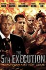 The 5th Execution (2009)