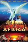 Kouzelná cesta do Afriky (2010)