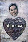 """""""Mother Love"""""""