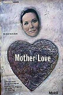 """Mother Love"""