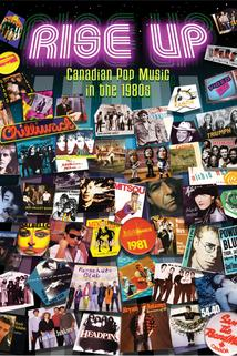 Rise Up: Canadian Pop Music in the 1980s