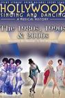 Hollywood Singing & Dancing: A Musical History - 1980s, 1990s and 2000s