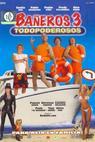 Bañeros III, todopoderosos (2006)