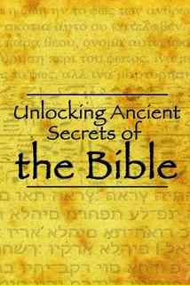 """Unlocking Ancient Secrets of the Bible"""