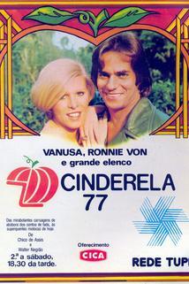 """""""Cinderela 77"""""""